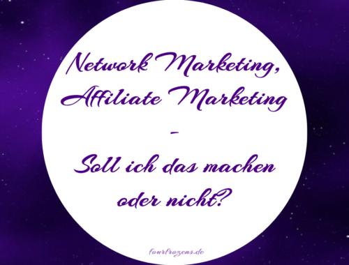 Network Marketing – soll ich das machen oder nicht?